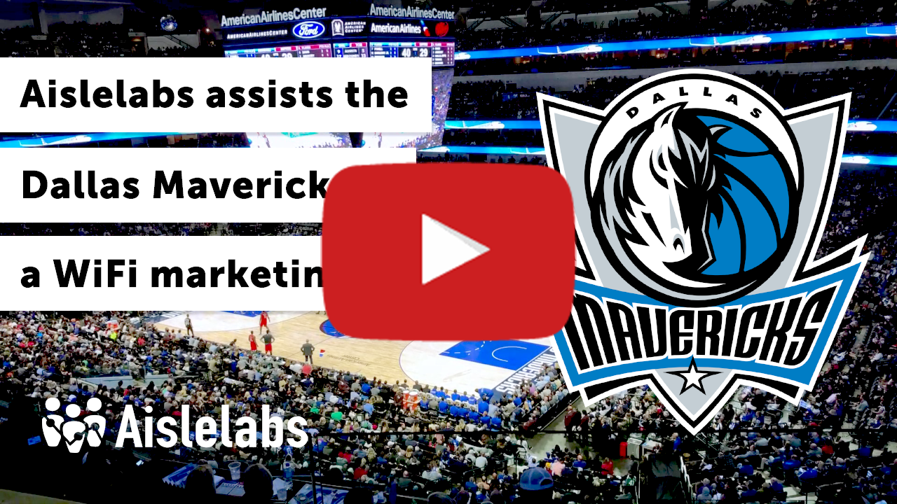 Aislelabs Supercharges the Dallas Mavericks CRM and WiFi Marketing